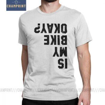 Is-My-Bike-Okay-Funny-Cycling-T-Shirt-Bicycle-Motorcycle-BMX-Biker-T-Shirts-Man-New